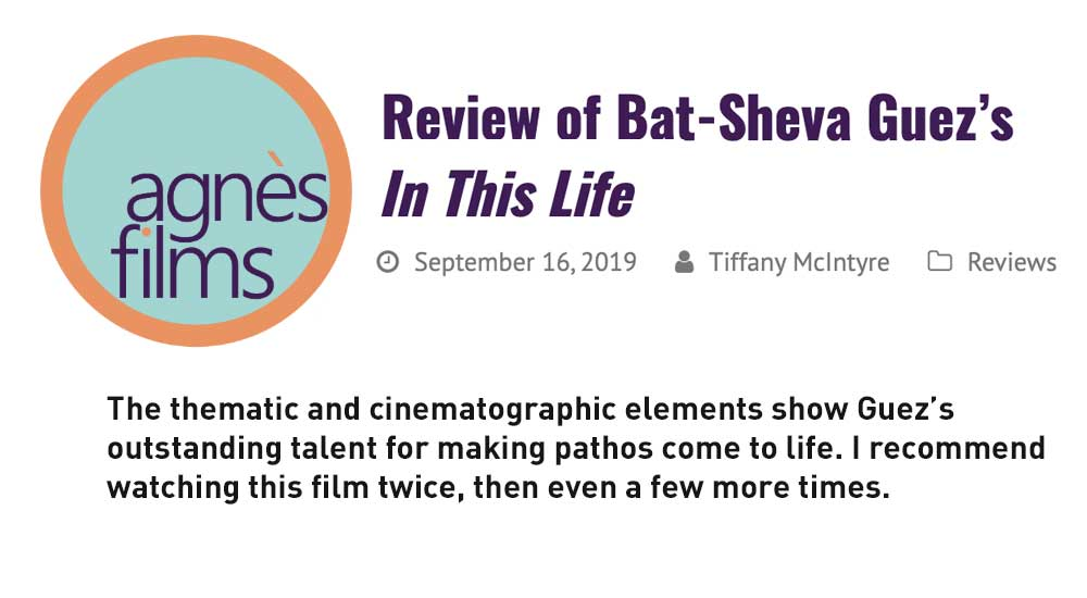 Agnes Films reviews In This Life - directed by Bat-Sheva Guez, starring Robbie Fairchlid.  Written by Guez & Fairchild